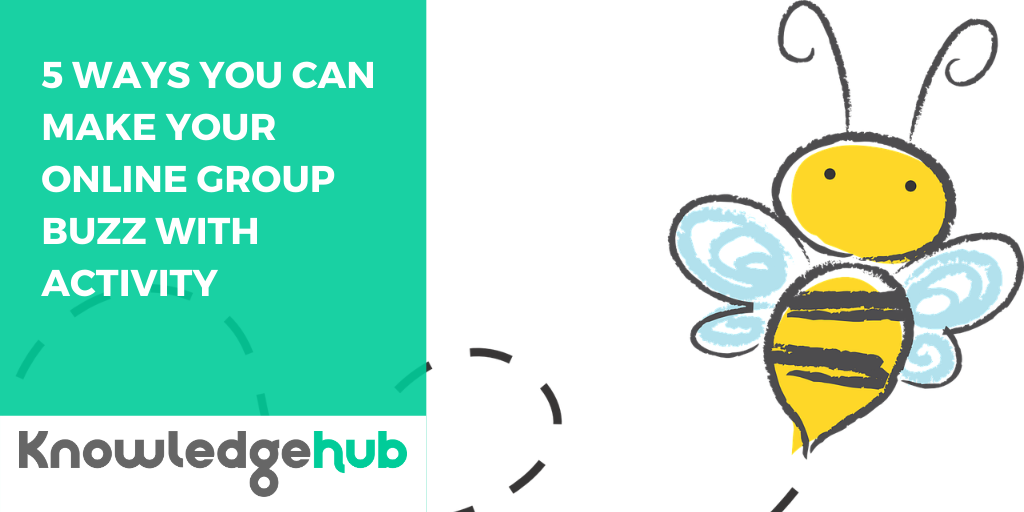5 ways you can make your online group buzz with activity