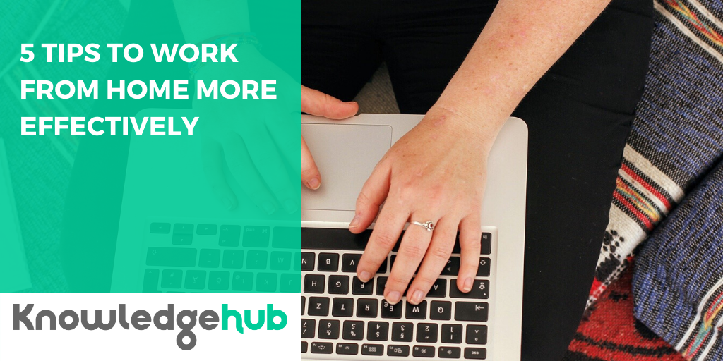 Blog post - 5 tips to work from home more effectively