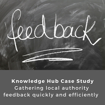 Case study - Gathering local authority feedback quickly and efficiently
