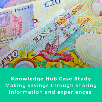Case study - Saving money through sharing practice and experience
