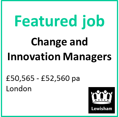 Featured job: Change and Innovation Managers at Lewisham Council