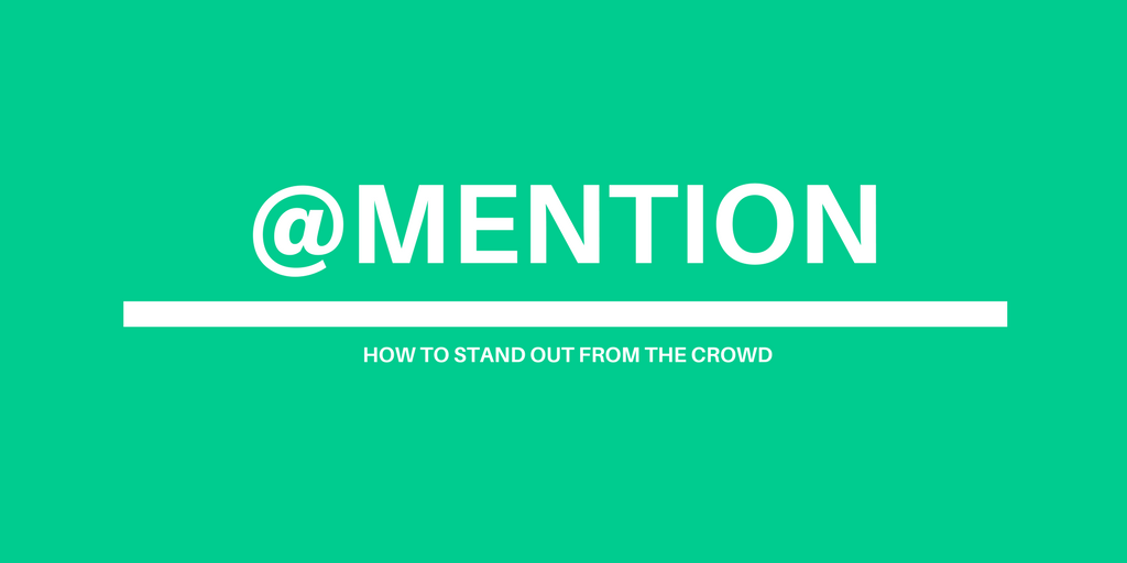 @mention - how to stand out from the crowd