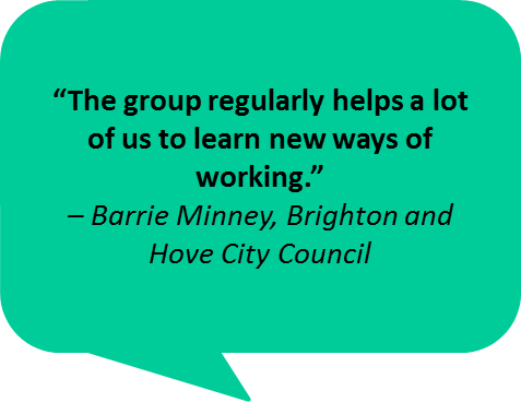 """The group regularly helps a lot of us to learn new ways of working."" – Barrie Minney, Brighton and Hove City Council"