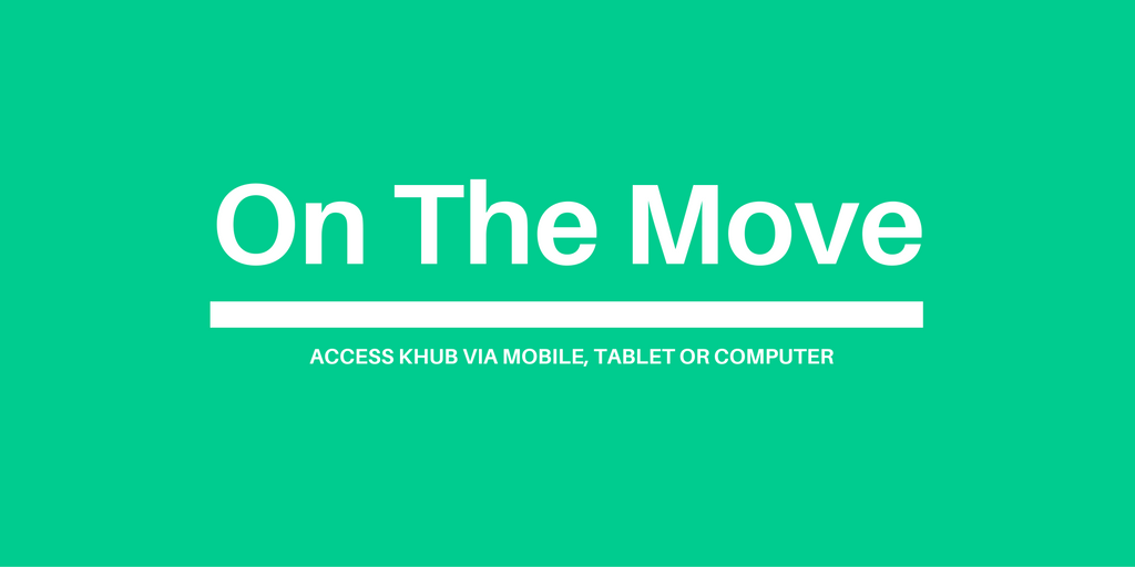 On The Move - Access Knowledge Hub via mobile, tablet or computer