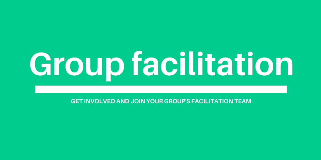 Group facilitation: Get involved and join your group's facilitation team