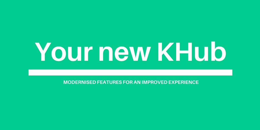 Your new KHub with modernised features for an improved experience