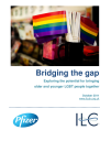 Bridging the gap Exploring the potential for bringing older and younger LGBT people together