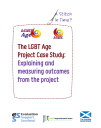 The LGBT Age Project Case Study - Explaining and measuring outcomes from the project